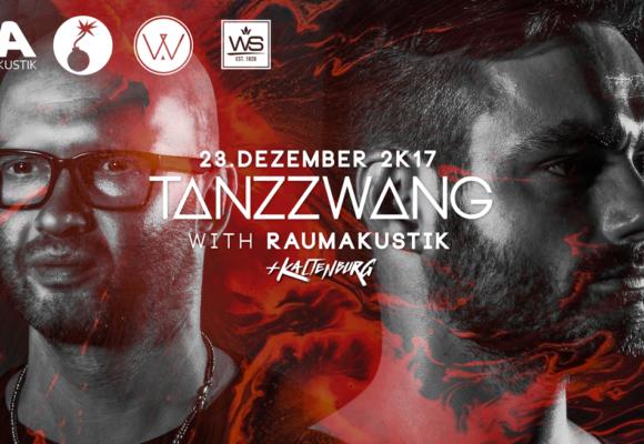 Tanzzwang with Raumakustik – 23.12.17