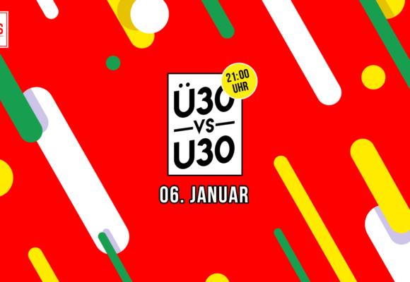 WS · Ü30 vs. U30 · 06. Januar 2018